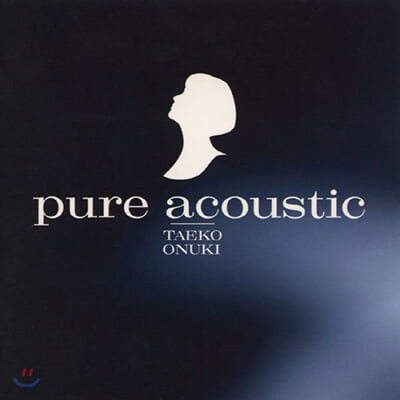 Onuki Taeko (오누키 타에코) - Pure Acoustic [LP]