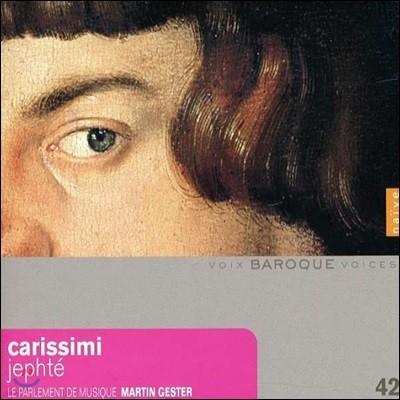 Martin Gester 지아코모 카리시미: 예프타 이야기 외 - 1650년경 로마의 종교 음악회 (Giacomo Carissimi: Jephte)