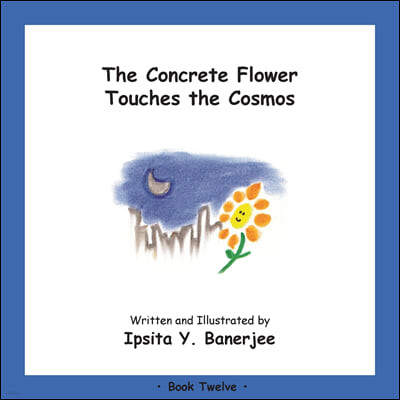 The Concrete Flower Touches the Cosmos: Book Twelve
