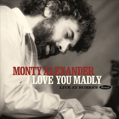 Monty Alexander - Love You Madly: Live At Bubba's (Deluxe Edition)(2CD)(CD)