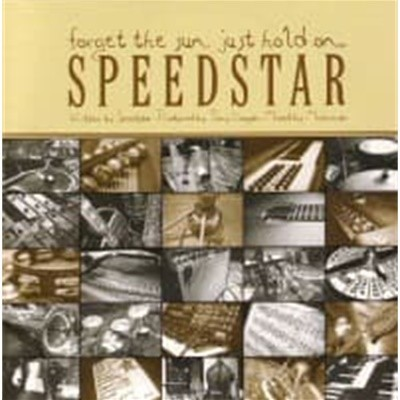Speedstar - Forget The Sun, Just Hold On... [호주반]