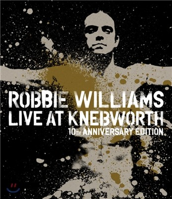 Robbie Williams - Live At Knebworth 10th Anniversary Edition