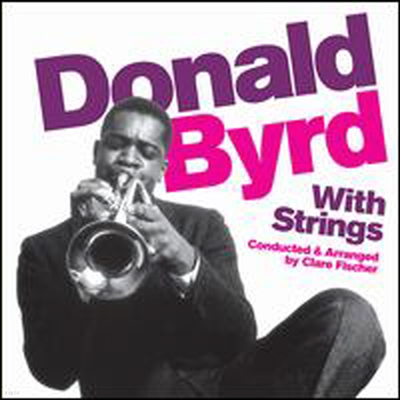 Donald Byrd - With Strings/Byrd Blows on Beacon Hill (Remastered)
