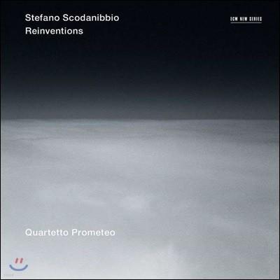 Quartetto Prometeo 스테파노 스코다니비오 : 리인벤션 (Stefano Scodanibbio : Reinventions)