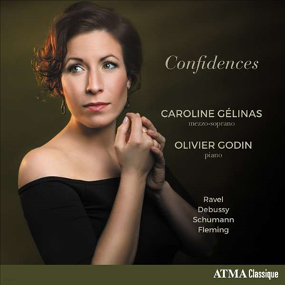 라벨, 드뷔시, 슈만, 플레밍: 가곡집 (Ravel, Debussy, Schumann & Fleming: Lieder - Confidences)(CD) - Caroline Gelinas