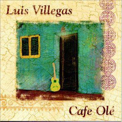 Luis Villegas - Cafe Ole (CD)