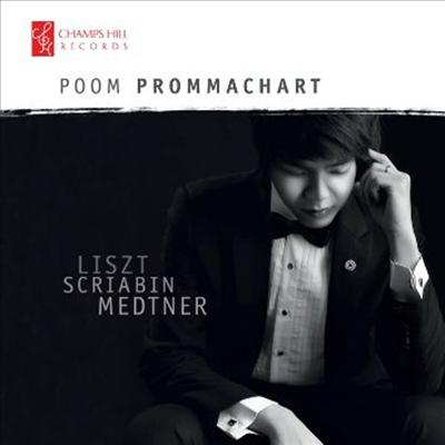 리스트, 스크리아빈, 메트너: 피아노 작품집 (Liszt, Scriabin & Medtner: Piano Works)(CD) - Poom Prommachart