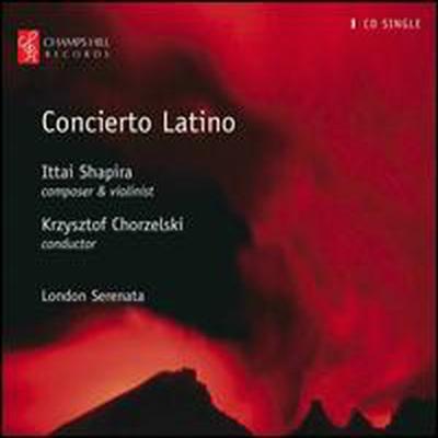 샤피라: 바이올린과 관현악을 위한 라티노 협주곡 (Shapira: Concierto Latino)(CD) - Ittai Shapira