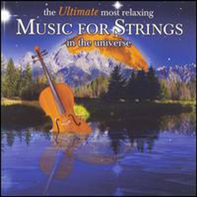 휴식에 필요한 현악 음악의 정수 (Ultimate Most Relaxing Music for Strings in the Universe) (2CD) - 여러 연주가