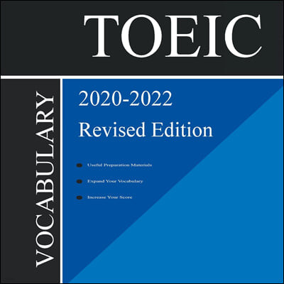 TOEIC Vocabulary 2020-2022 Revised Edition: Words That Will Help You Pass Speaking and Writing/Essay Parts of TOEIC Test