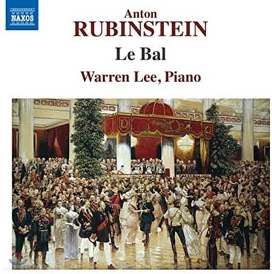 Warren Lee 루빈스테인: 무도회, 알레그로 아파쇼나토 (Anton Rubinstein: Le Bal)
