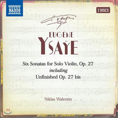 Niklas Walentin 이자이: 여섯 개의 무반주 바이올린 소나타 (Eugene Ysaye: Six Sonatas for Solo Violin Op.27 , Nos 1-6)