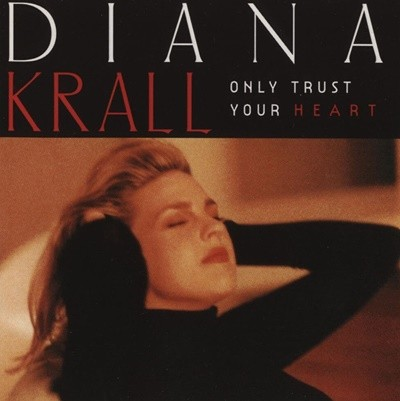 Diana Krall (다이애나 크롤) - Only Trust Your Heart (수입)