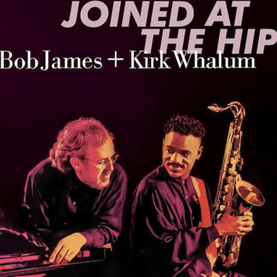 Bob James / Kirk Whalum (밥 제임스 / 커크 웰럼) - Joined At The Hip