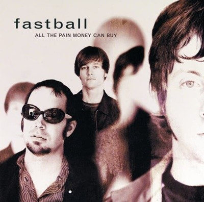 Fastball (패스트볼) - All The Pain Money Can Buy (미국반)