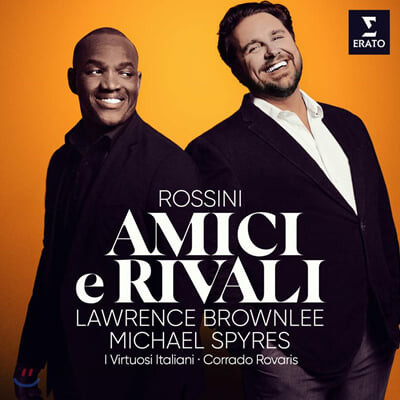 Michael Spyres / Lawrence Brownlee 로시니: 오페라 아리아와 듀엣 작품집 (Amici E Rivali)