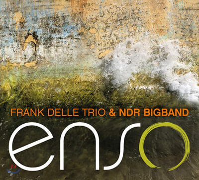 Frank Delle Trio / NDR Bigband (프랑크 델 트리오 / NDR 빅밴드) - ENSO