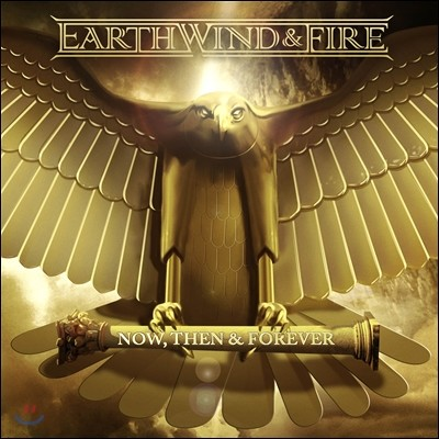 Earth, Wind & Fire - Now, Then & Forever (Deluxe Edition)