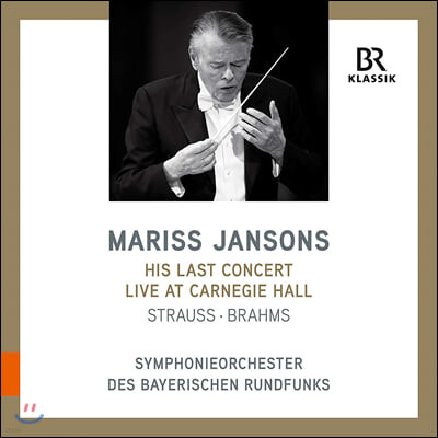 Mariss Jansons 슈트라우스: 간주곡 / 브람스: 교향곡 4번 - 마리스 얀손스 (His Last Concert Live at Carnegie Hall)