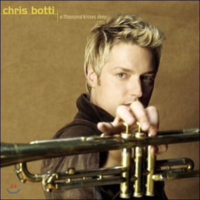 Chris Botti - A Thousand Kisses Deep