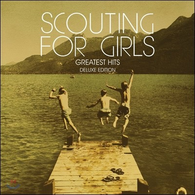 Scouting For Girls - Greatest Hits (Deluxe Edition)