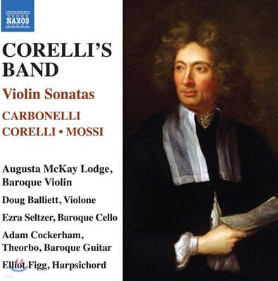 Augusta McKay Lodge 코렐리 / 모시 / 카르보넬리: 바이올린 소나타 (Corelli's Band)