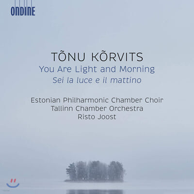 Risto Joost 토누 쿠르비츠: 당신은 빛이요 아침이라 (Tonu Korvits: You Are Light and Morning)