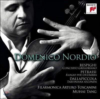 Domenico Nordio 레스피기 / 페트라시 / 달라피콜라: 바이올린 협주곡 (Respighi / Petrassi / Dallapiccola: Works for Violin and Orchestra)