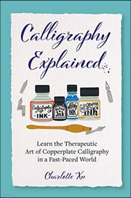 Calligraphy Explained: Learn the Therapeutic Art of Copperplate Calligraphy in a Fast-Paced World