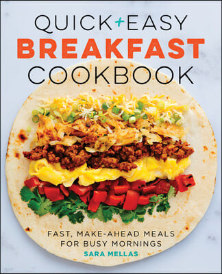 Quick and Easy Breakfast Cookbook: Fast, Make-Ahead Meals for Busy Mornings