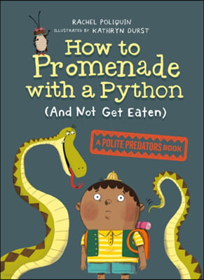 How to Promenade with a Python (and Not Get Eaten): A Polite Predators Book