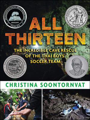 All Thirteen: The Incredible Cave Rescue of the Thai Boys' Soccer Team : 2021년 뉴베리 아너북