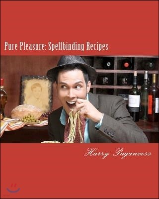 Pure Pleasure: Spellbinding Recipes