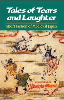 Tales of Tears and Laughter: Short Fiction of Medieval Japan