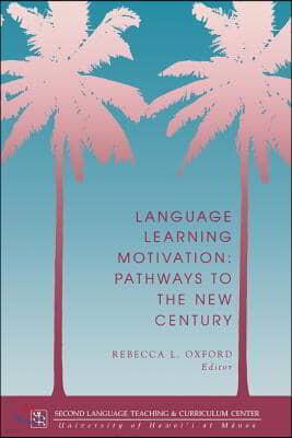 Language Learning Motivation: Pathways to the New Century