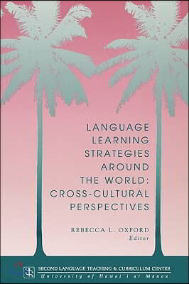 Language Learning Strategies Around the World: Cross Cultural Perspectives