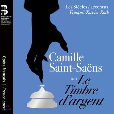 Francois-Xavier Roth 생상스: 오페라 '은종' (Saint-Saens: Le Timbre d'Argent)