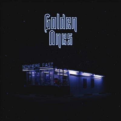 Golden Ones - Nowhere Fast (CD)