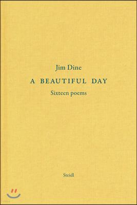 Jim Dine: A Beautiful Day: Seventeen Poems