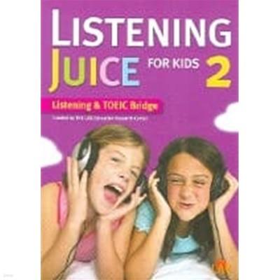 LISTENING JUICE FOR KIDS 2 Listening & TOEIC Bridge