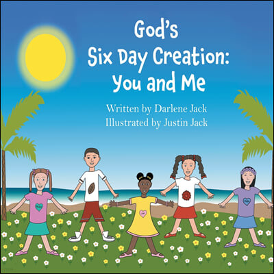 God's Six Day Creation: You and Me