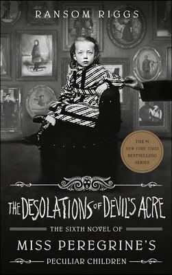 Miss Peregrine's Peculiar Children #06 : The Desolations of Devil's Acre