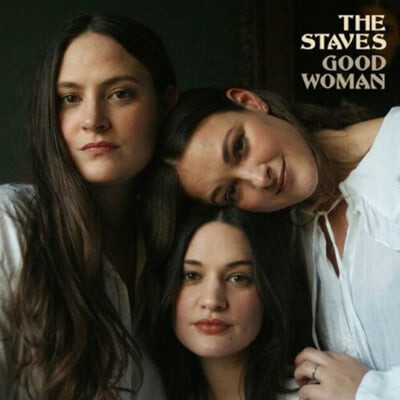 The Staves (스타브스) - Good Woman