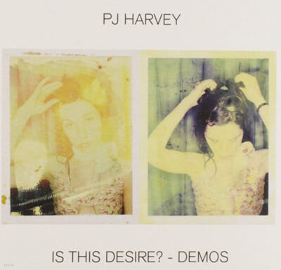 P.J Harvey (피제이 하비) - Is This Desire? - Demos