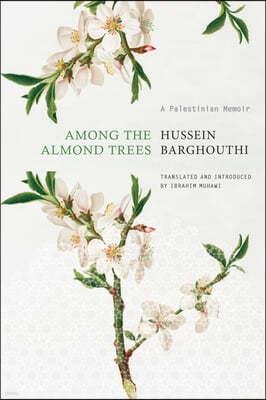 Among the Almond Trees: A Palestinian Memoir