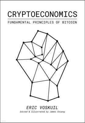 Cryptoeconomics: Fundamental Principles of Bitcoin