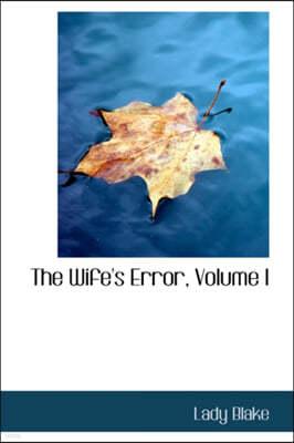 The Wife's Error, Volume I