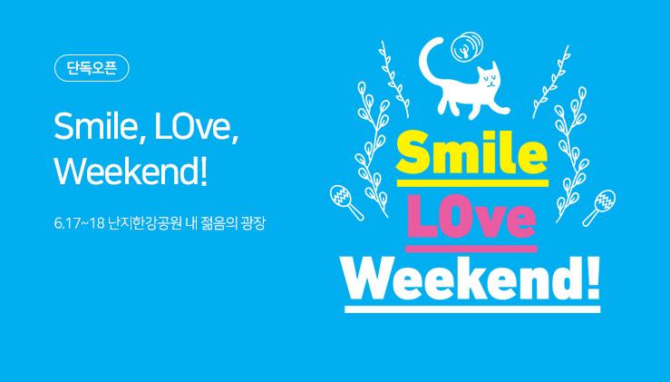 Smile, LOve, Weekend!