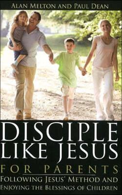 Disciple Like Jesus for Parents