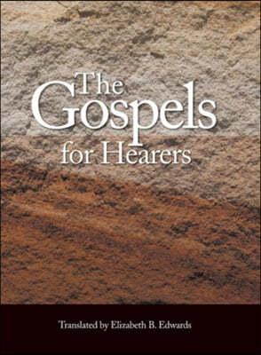 The Gospels for Hearers